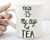Funny Mug, my cup of tea, tea cup, diner mug, black white, hand painted, morning, mine, english tea, British, sweet tea