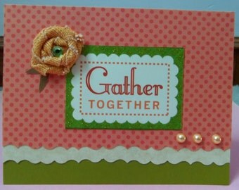 Fall Thinking of You/Gathering Together Greeting Card with Rolled Flower