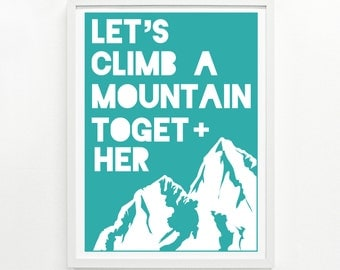 Hiking Art Print, Nature Lover Gift, Climber Gift, Mountain Range Home Decor Poster - Climb a Mountain Screenprint 9 x 12