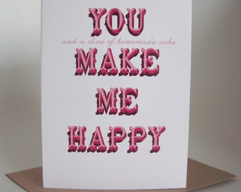 You and a slice of homemade cake make me happy -  greeting card