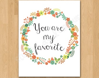 """Wall Art Print Instant Download """"You are My Favorite"""" Quote"""