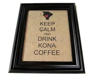 MTO. Kona Coffee Burlap Print. Keep Calm and Drink Kona Coffee. 8x10 Home Decor Art. Repurposed Kona Coffee Bag. Handmade in Hawaii.