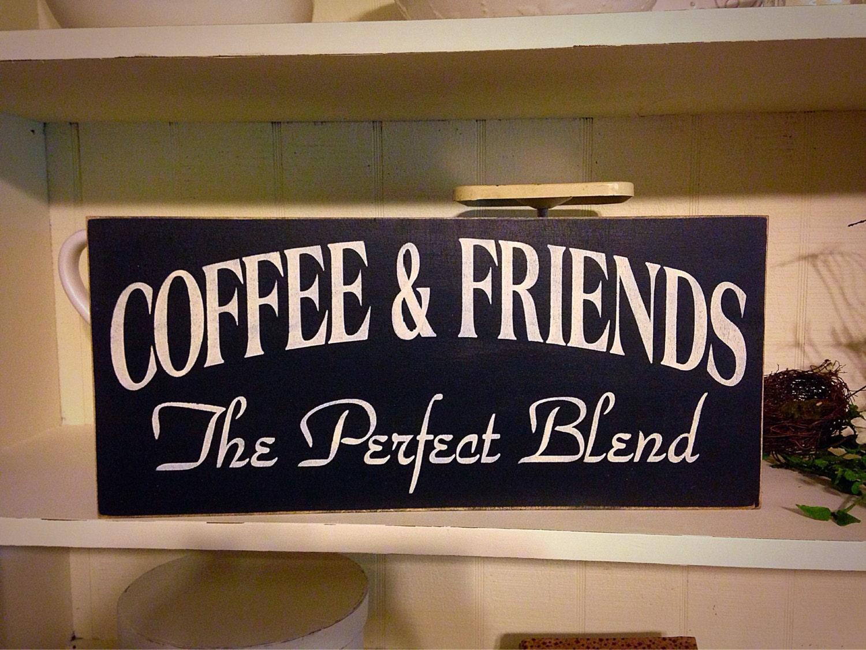 Farmhouse decorprimitive decorcoffee friends primitive for Kitchen decoration signs