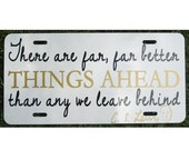 CS Lewis Better Things Ahead Quote License Plate Car Tag