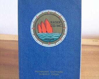 Richmond California Shipyard, KAISER Co. Inc. number three 1943 Ship Building Employee Manual
