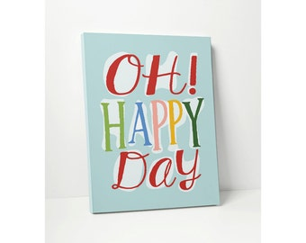 CANVAS GALLERY WRAP: Typographic Print Oh Happy Day // Blue, Pink or Green