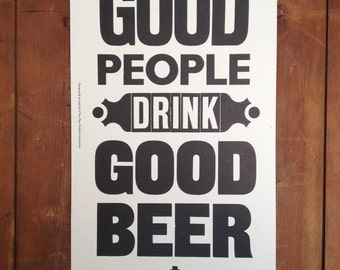 Good People Drink Good Beer letterpress print