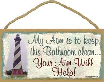 "LIGHTHOUSE My Aim Is To Keep This BATHROOM....Clean Your Aim Will Help 5"" x 10"" SIGN Plaque Seaside Ocean Beach Nautical Decor"