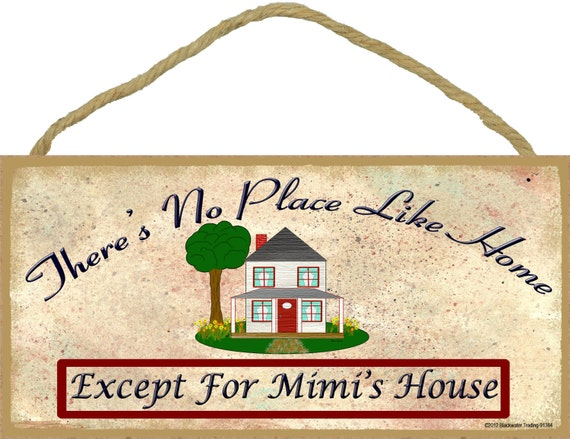 """There's No Place Like Home Except for MIMI'S House Wall SIGN 5"""" x 10"""" Grandparent Grandma Plaque"""
