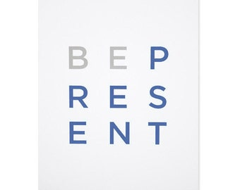 Be Present Print - Warm Gray & Blue