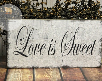 Love Is Sweet Wedding Sign, Shabby Wedding Sign, Wedding or Reception Decor
