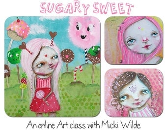 Sugary Sweet - An online art workshop with Micki Wilde. A self paced class (access to lessons within 48 hours of payment)