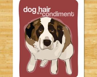 St Bernard Art Print - Dog Hair is a Condiment - Saint Bernard Gifts Dog Art Prints