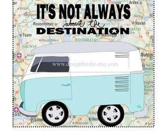Camper Van Mixed Media Illustration Print - It is not always about the destination.