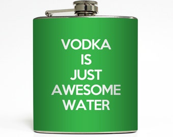 Funny Vodka is Just Awesome Water Flask Liquid Courage Groomsmen Guys Christmas Gift Stainless Steel 6 oz Liquor Hip Flask LC-1054