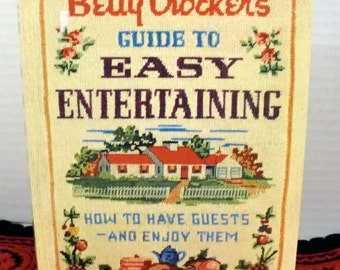 1950's Publication, Betty Crocker's Guide to Easy Entertaining