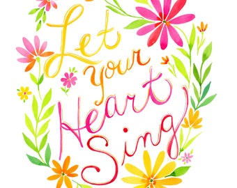 Let your Heart Sing Art Print