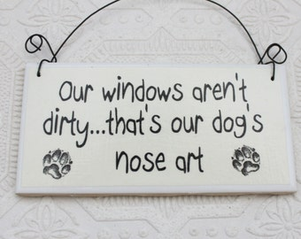Funny Dog Sign Our Windows Aren't Dirty Decoupaged Door Hanger