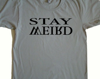 STAY WEIRD T shirt - American Apparel Power Wash Tee -s.m.l.xl.2xl (White, New Silver, Red Punch)