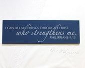 Custom sign - I can do all things through Christ who strengthens me Philippians 4:13  - Wood Sign, custom sign, scripture, Bible verse sign