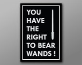 The Right to Bear Wands // Fantasy Geek Typographic Quote // Black and White Minimalist Wizard Inspired Poster
