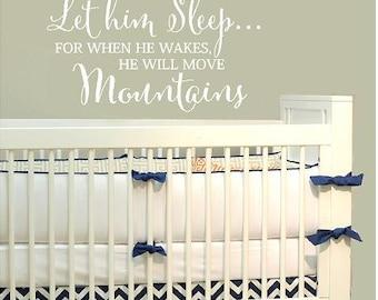 Let him sleep...- children Vinyl decal Lettering wall  art words art  nursery decals Boy Bedroom    itswritteninvinyl