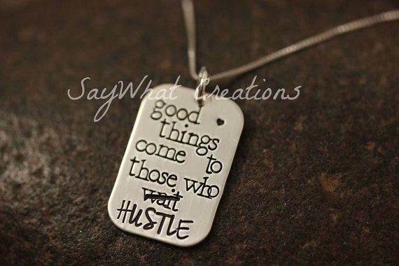 "Sterling Silver Hand Stamped Necklace ""good things come to those who HUSTLE"""