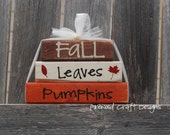 Fall.Leaves.Pumpkins Wood Fall Stacker Set...primitive and perfect for fall