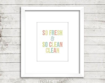 So Fresh and So Clean Clean Instant Download Print