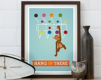 Eames poster,Kay Bojesen,  motivational poster, quote print, mid century poster,retro, nursery print, Hang in there 8x10 or A4