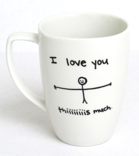 i love you this much coffee mug. Black Bedroom Furniture Sets. Home Design Ideas