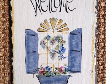 Welcome sign 10x16 Original hand painted slate.