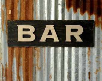 Custom BAR Sign Rustic Decor Home Bar Sign Vintage Style Bar Sign Restaurant Sign Bar Sign Wedding Wooden Bar Sign Home Bar Decor Wood Bar