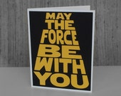 May the Force be with You- Black with Golden Yellow lettering - Star Wars Inspired- blank inside
