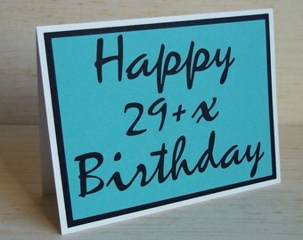 Happy 29+x Birthday- Greeting Card in Sky Blue with Black lettering- Blank inside for all your writing needs (Funny Birthday Card)