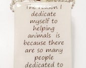 The Reason I Dedicate Myself to Helping Animals Tile Pendant