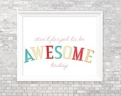 Awesome Today - Nerdfighter Inspirational Motivational Modern Typography Print - Teal Red Beige White