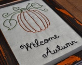 Welcome Autumn Framed Embroidery - Pumpkin - Fall - Hand Stitched - Hand Painted Distressed Frame - Orange - Black - Home Decor - HHCOFG