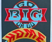 Go Big or Go Home, Hand painted art, Hand-lettered sign, Inspirational Home Decor, Gift, Vintage style signage