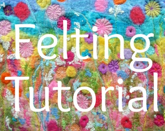 Creating Felt Artwork - felting & stitching. Wet felting.  PDF Instant download.