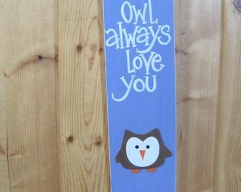 Owl always love you , baby sign, nursery, owls, baby shower gift, baby girl