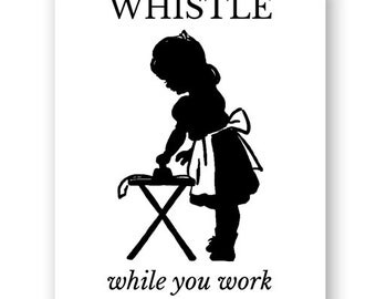 Whistle While You Work Download Art Print INSTANT DOWNLOAD -  Print Yourself 8x10 print