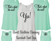 6 Personalized Bride and Bridesmaids That's What She Said  Racerback Tank Tops - Great for the bachelorette party!