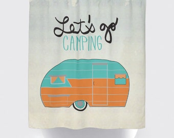 Shower Curtain: Let's Go Camping Vintage Trailer | 12 Eyelet/Button Hole | Size and Pricing via Dropdown
