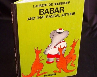 Vintage Children's Book - Babar and That Rascal Arthur - 1980