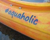 Canoe or Kayak Decal #aquaholic