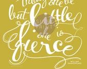 Though she be but little, she is fierce.