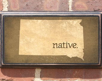 South Dakota SD NATIVE Wall Art Sign Plaque Gift Present Personalized Color Custom Home Decor Vintage Style Sioux Pierre Rapid City Antiqued