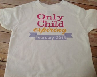 Girl Only Child Expiring Banner T Shirt or One Piece