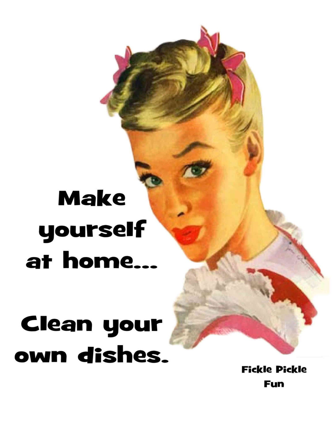 Make yourself at home Clean your own dishes funny kitchen